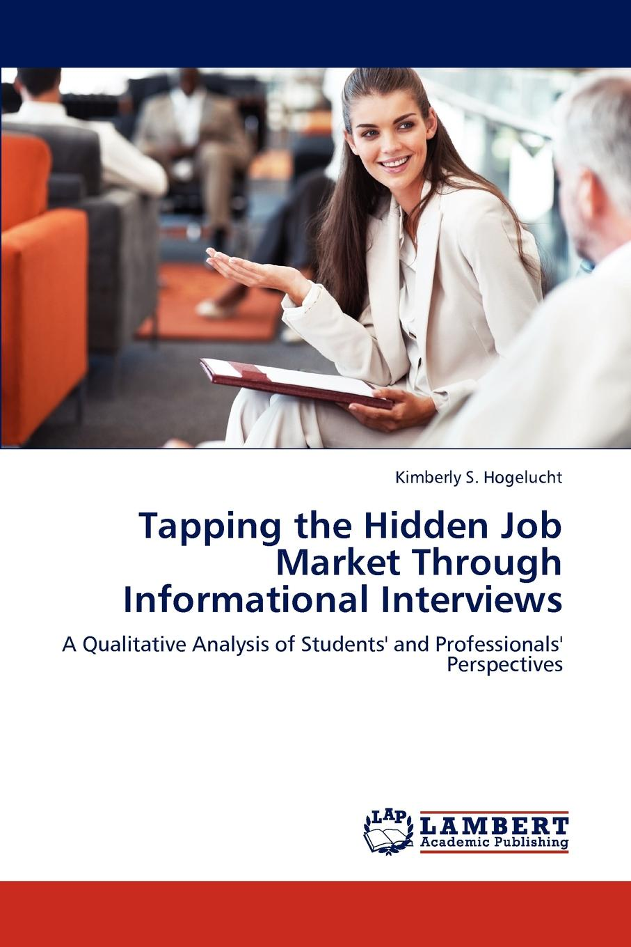 Kimberly S. Hogelucht Tapping the Hidden Job Market Through Informational Interviews george washington warren governor winthrop s return to boston an interview with a great character