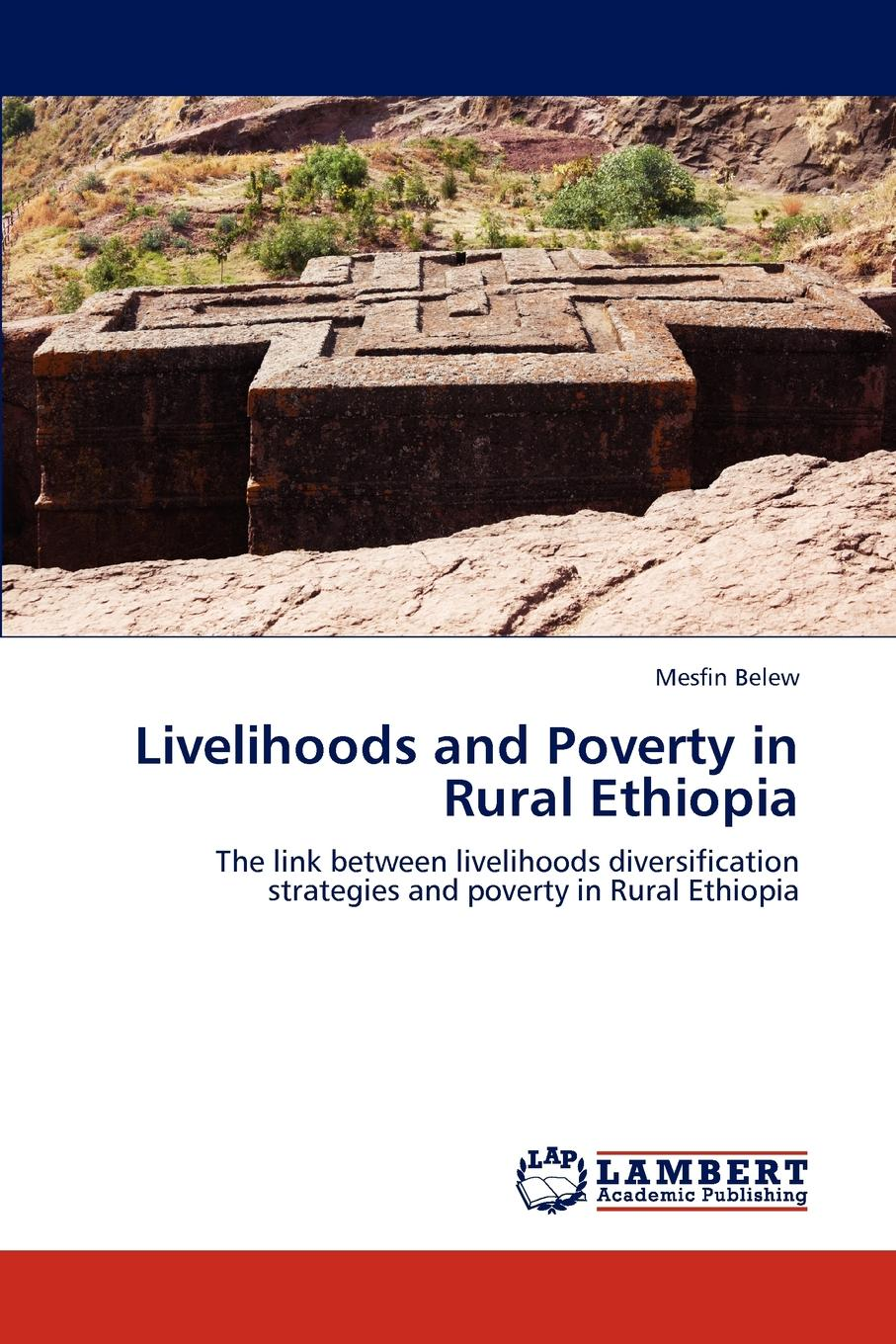 цены Mesfin Belew Livelihoods and Poverty in Rural Ethiopia
