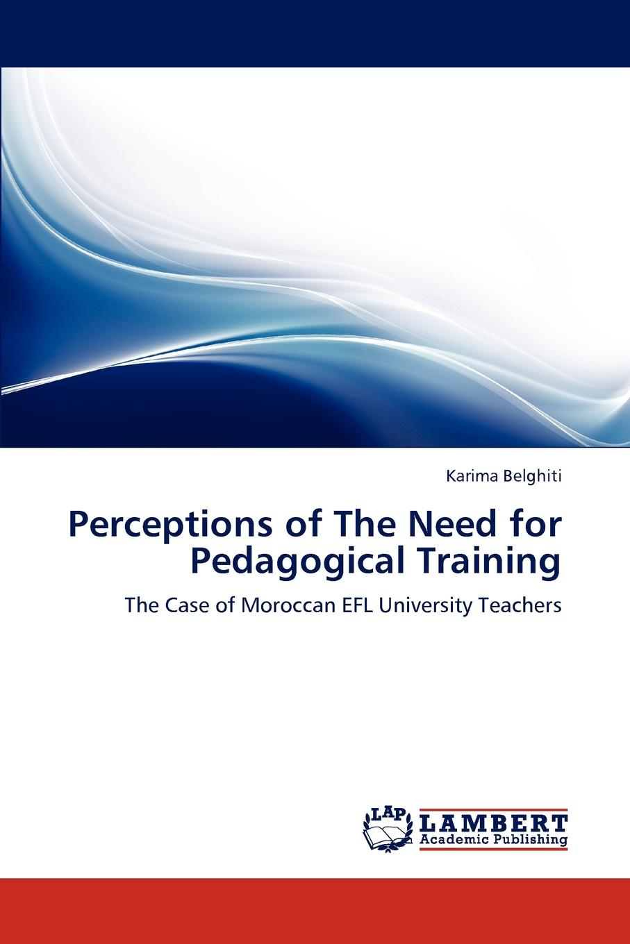 Karima Belghiti Perceptions of The Need for Pedagogical Training habtamu adem teachers and students perceptions of effective grammar teaching