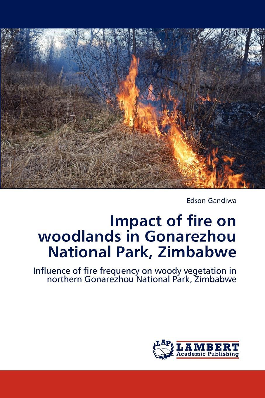 Edson Gandiwa Impact of fire on woodlands in Gonarezhou National Park, Zimbabwe haile adamu pattern ecological study of the woodland vegetation in metema area