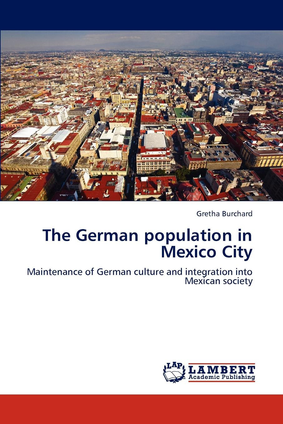 Gretha Burchard The German population in Mexico City ribambelle in the city