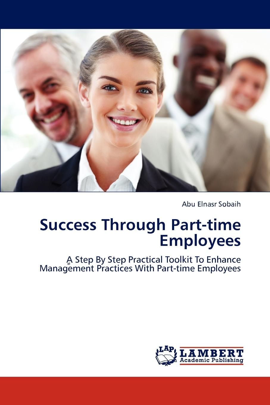 Abu Elnasr Sobaih Success Through Part-Time Employees charles green h the trusted advisor fieldbook a comprehensive toolkit for leading with trust