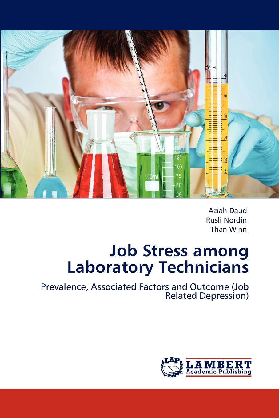 Aziah Daud, Rusli Nordin, Than Winn Job Stress among Laboratory Technicians все цены