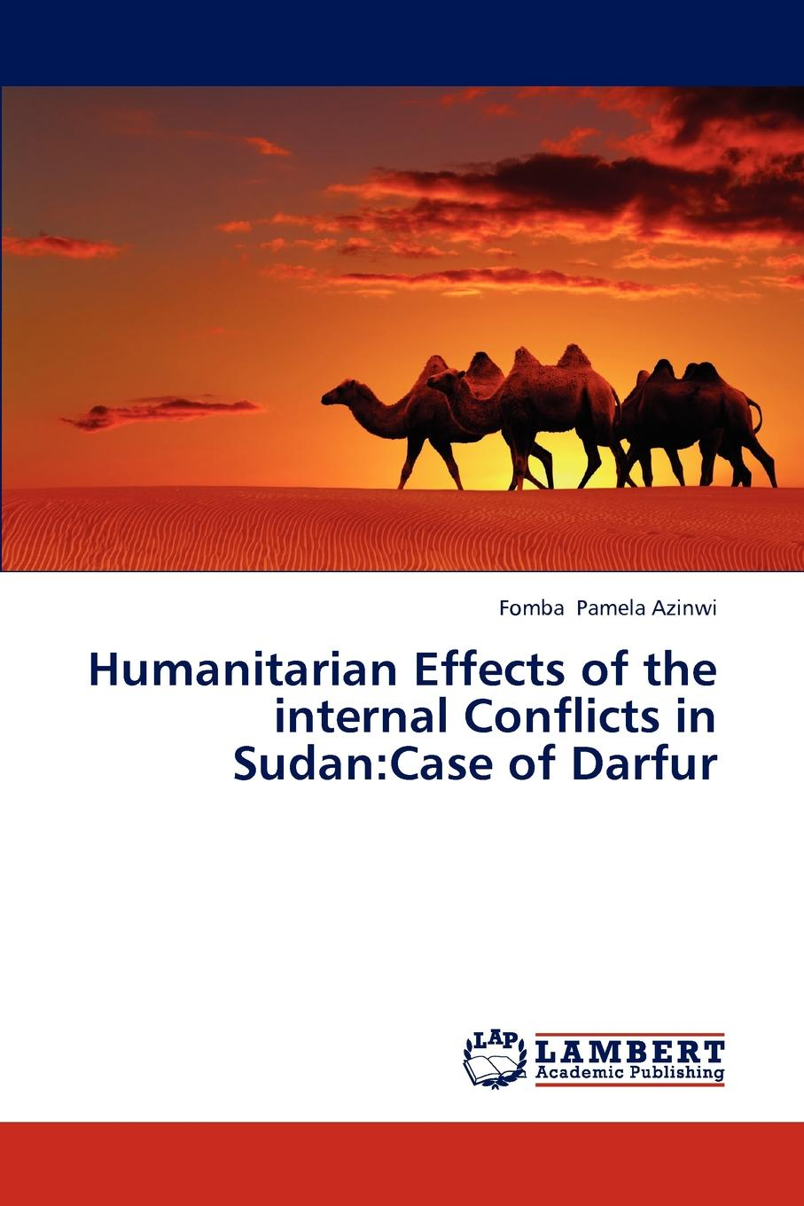 Pamela Azinwi Fomba Humanitarian Effects of the Internal Conflicts in Sudan. Case of Darfur gos