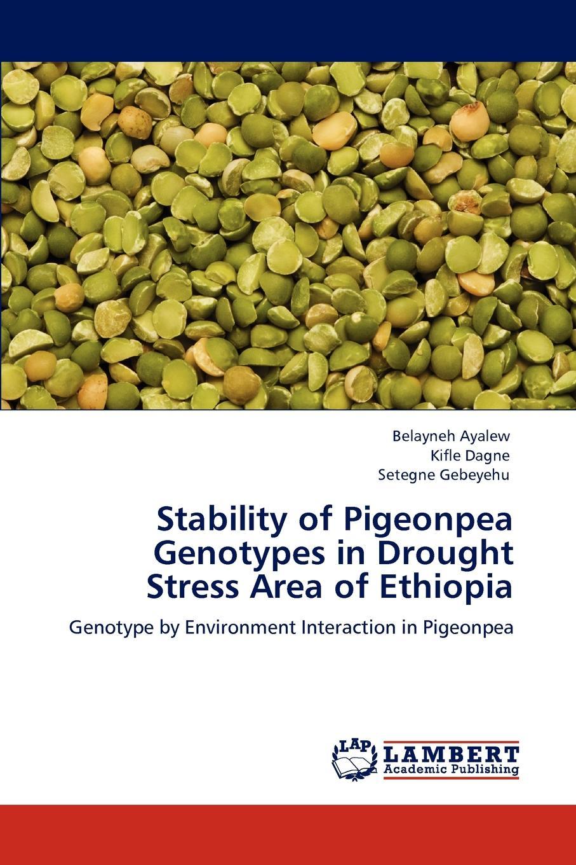 Belayneh Ayalew, Kifle Dagne, Setegne Gebeyehu Stability of Pigeonpea Genotypes in Drought Stress Area of Ethiopia платье be in be in mp002xw1aplm