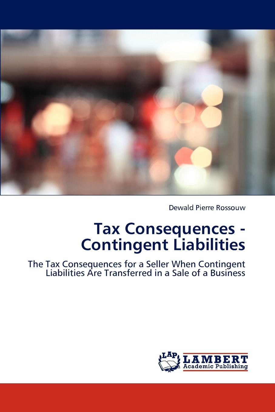 Dewald Pierre Rossouw Tax Consequences - Contingent Liabilities free shipping kayipht cm400ha1 24h can directly buy or contact the seller