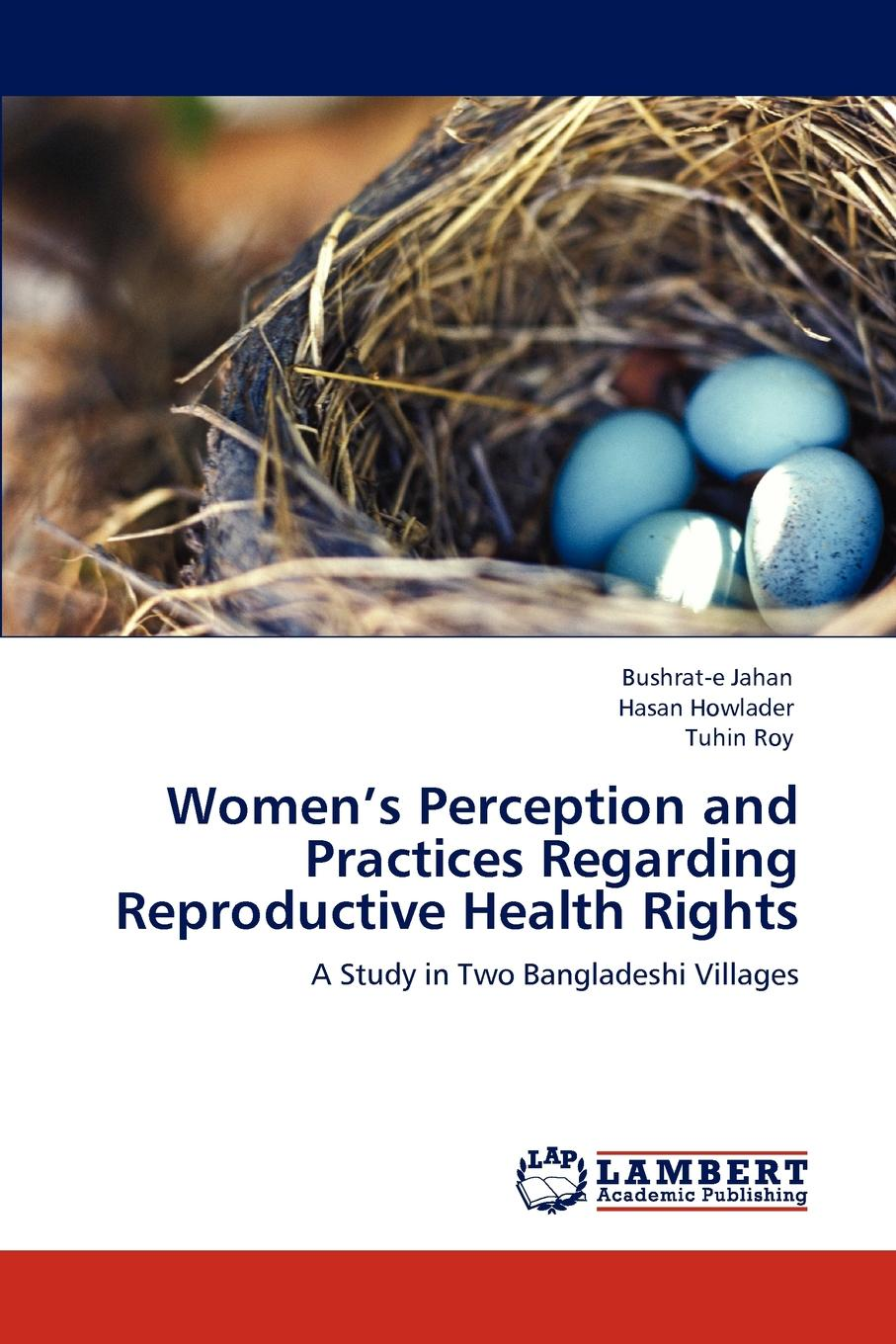 Bushrat-e Jahan, Hasan Howlader, Tuhin Roy Women.s Perception and Practices Regarding Reproductive Health Rights gender inequity and reproductive health status of rural women