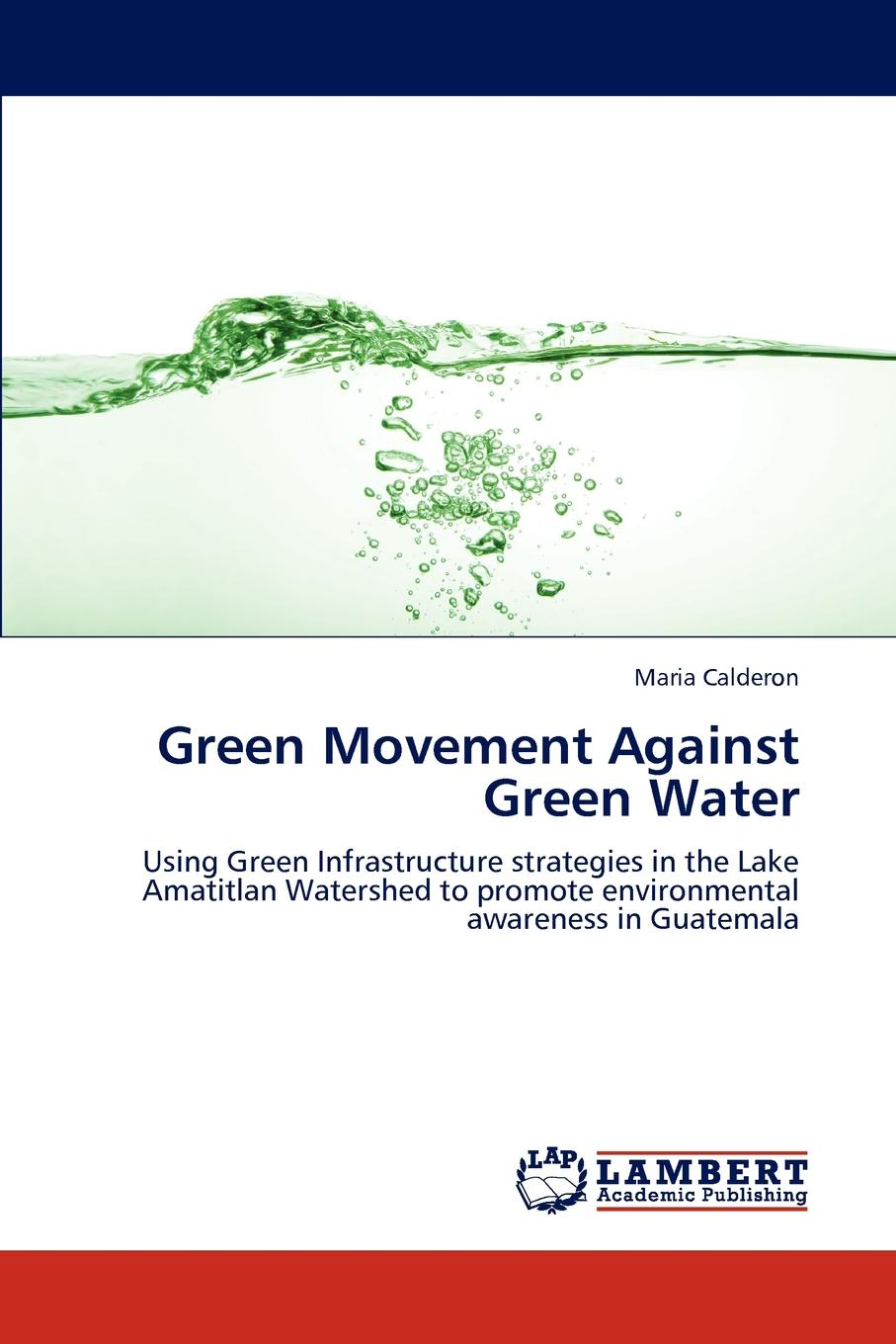 Maria Calderon Green Movement Against Green Water gholamreza asadollahfardi rashin asadollahfardi the usage of the polluted water for agriculture