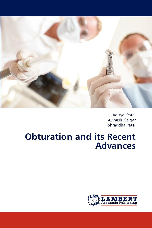 цены на Patel Aditya, Salgar Avinash, Patel Shraddha Obturation and its Recent Advances  в интернет-магазинах
