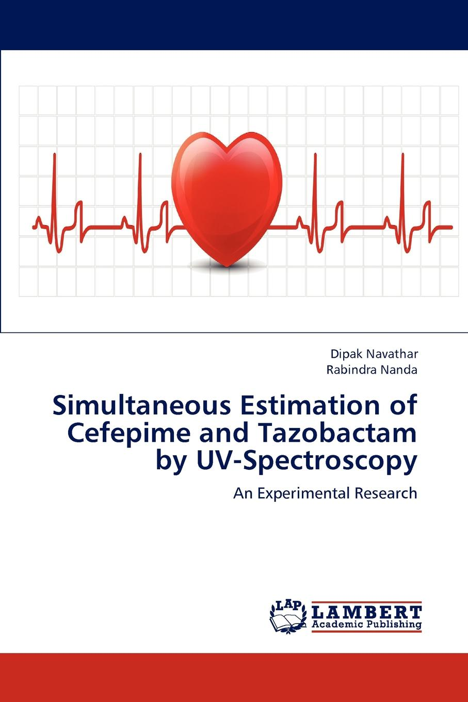 Dipak Navathar, Rabindra Nanda Simultaneous Estimation of Cefepime and Tazobactam by UV-Spectroscopy beta lactamase producers
