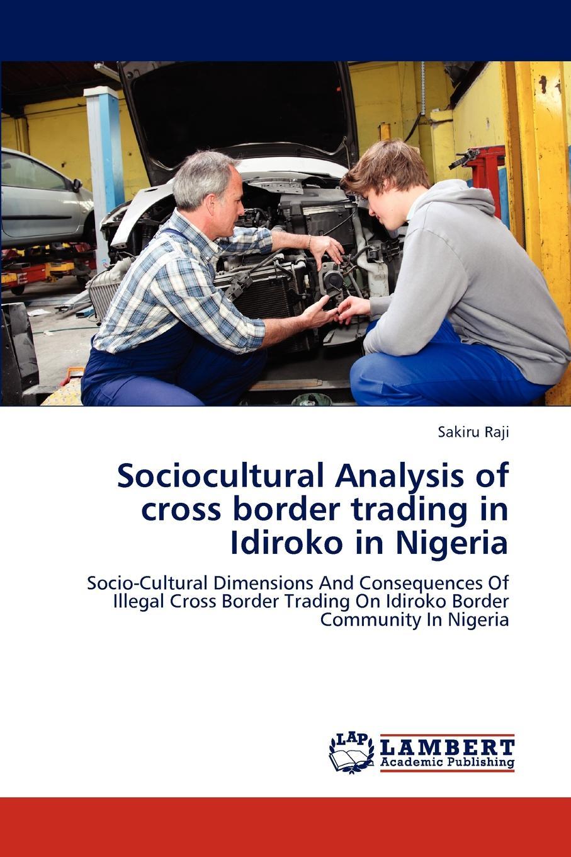 Sakiru Raji Sociocultural Analysis of Cross Border Trading in Idiroko in Nigeria socio economic development the community based ngos perspective