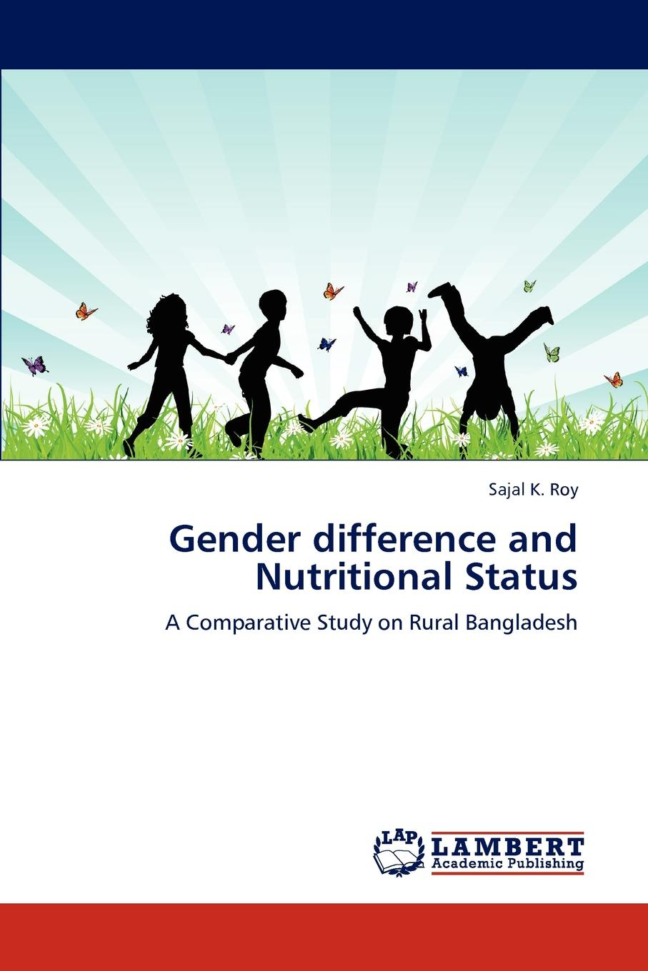 Sajal K. Roy Gender difference and Nutritional Status gender inequity and reproductive health status of rural women