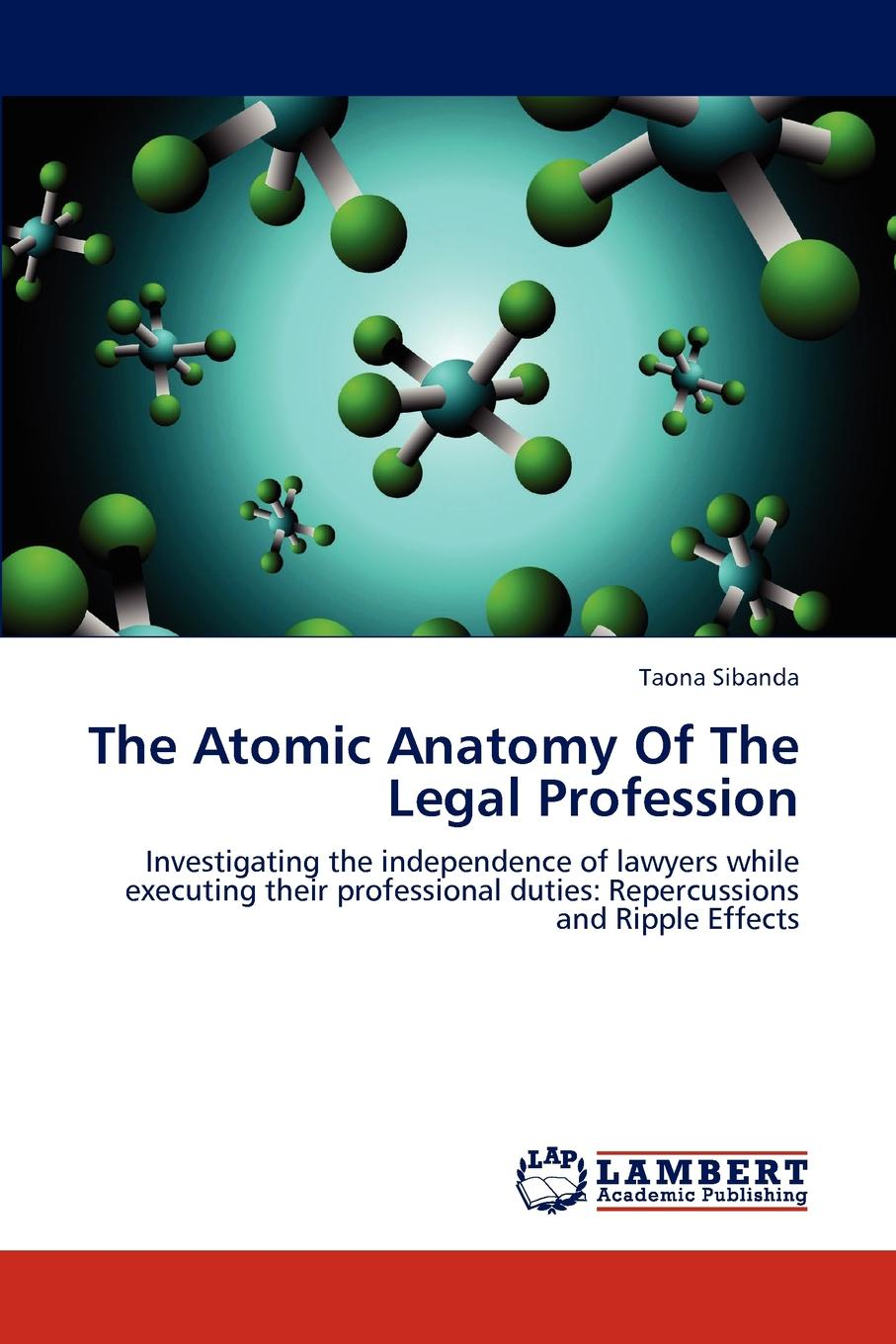 Taona Sibanda The Atomic Anatomy Of The Legal Profession недорго, оригинальная цена