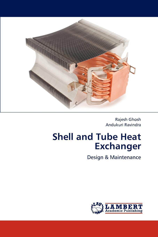 цена на Ghosh Rajesh, Ravindra Andukuri Shell and Tube Heat Exchanger