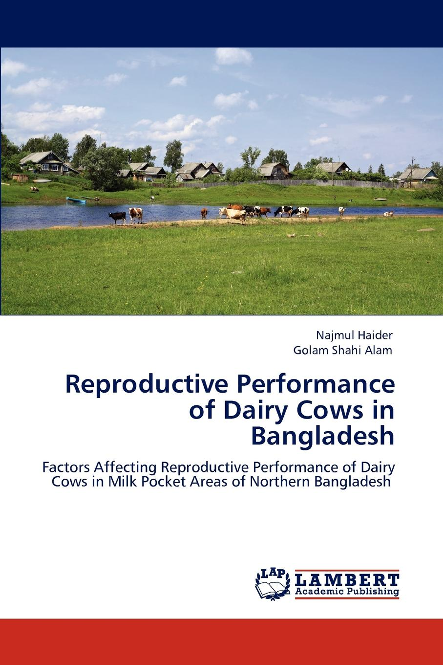 цены Najmul Haider, Golam Shahi Alam Reproductive Performance of Dairy Cows in Bangladesh