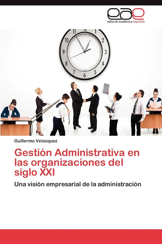 лучшая цена Velazquez Guillermo Gestion Administrativa En Las Organizaciones del Siglo XXI