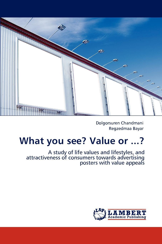 Dolgorsuren Chandmani, Regzedmaa Bayar What You See. Value or .... недорго, оригинальная цена