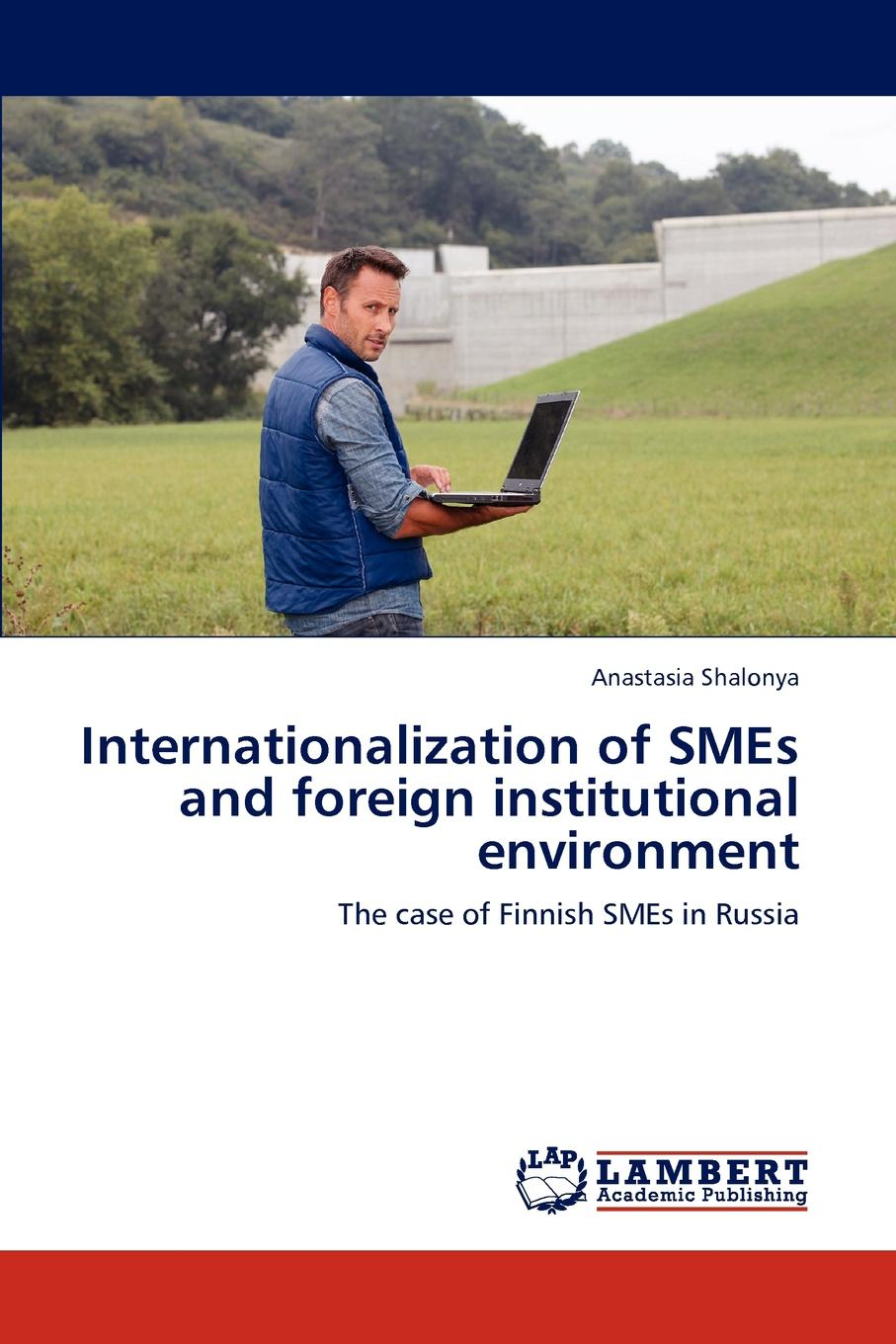 Anastasia Shalonya Internationalization of SMEs and foreign institutional environment socio economic determinants of performance of smes