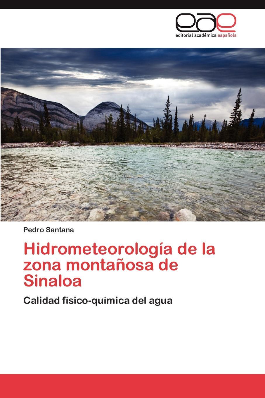 Santana Pedro Hidrometeorologia de la zona montanosa de Sinaloa недорго, оригинальная цена