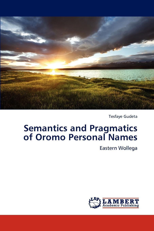 Tesfaye Gudeta Semantics and Pragmatics of Oromo Personal Names local knowledge on communal forest management practices darimu oromo