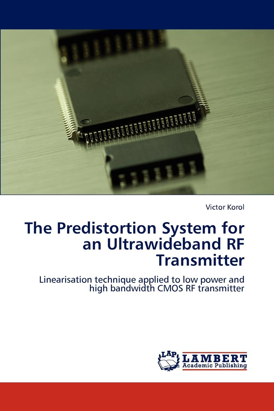 Victor Korol The Predistortion System for an Ultrawideband RF Transmitter цена и фото
