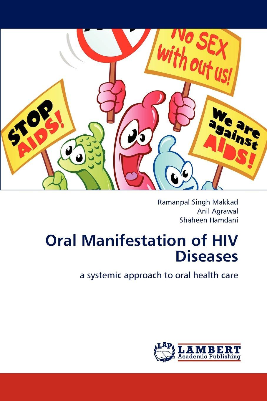 Ramanpal Singh Makkad, Anil Agrawal, Shaheen Hamdani Oral Manifestation of HIV Diseases цена