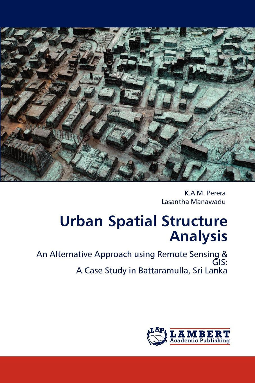 K.A.M. Perera, Lasantha Manawadu Urban Spatial Structure Analysis spatial data integration