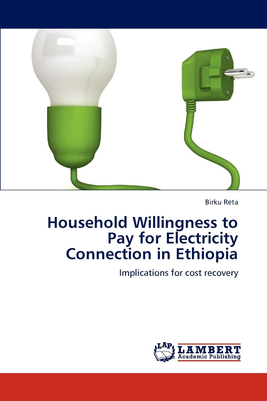Birku Reta Household Willingness to Pay for Electricity Connection in Ethiopia the willingness to pay for medical care