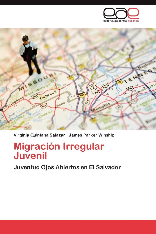 Quintana Salazar Virginia, Winship James Parker Migracion Irregular Juvenil цена и фото
