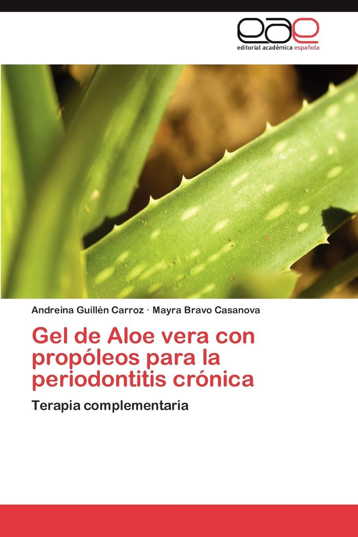 Guillén Carroz Andreina, Bravo Casanova Mayra Gel de Aloe vera con propoleos para la periodontitis cronica plitex aloe vera soft