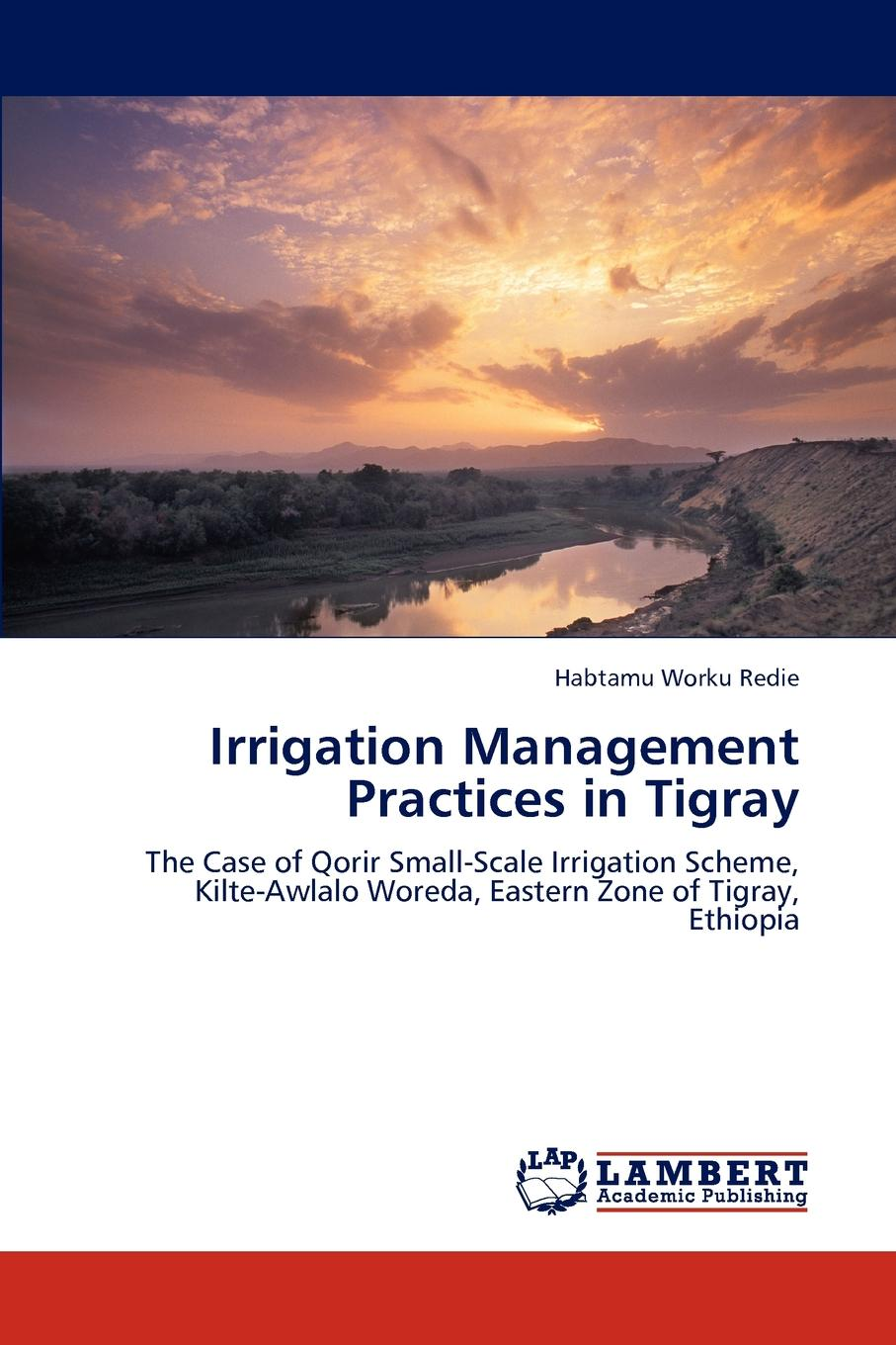 цены на Habtamu Worku Redie Irrigation Management Practices in Tigray  в интернет-магазинах