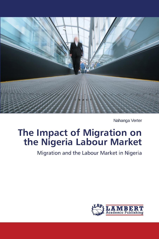цена на Verter Nahanga The Impact of Migration on the Nigeria Labour Market
