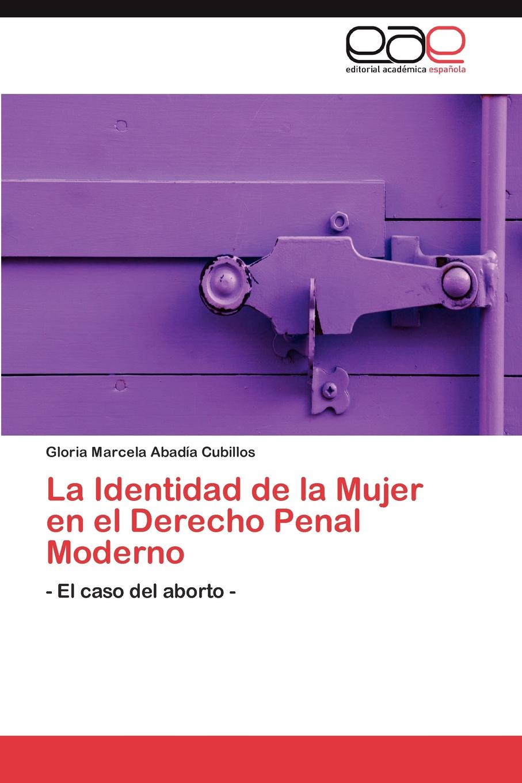Abadía Cubillos Gloria Marcela La Identidad de la Mujer en el Derecho Penal Moderno salazar varella clara elisa la mediacion en el proceso penal