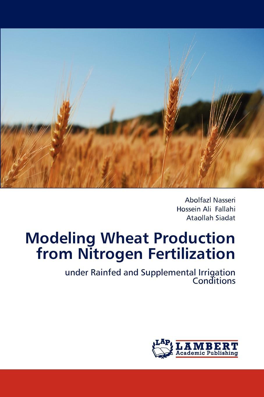 Фото - Nasseri Abolfazl, Fallahi Hossein Ali, Siadat Ataollah Modeling Wheat Production from Nitrogen Fertilization charles mischke c aquaculture pond fertilization impacts of nutrient input on production