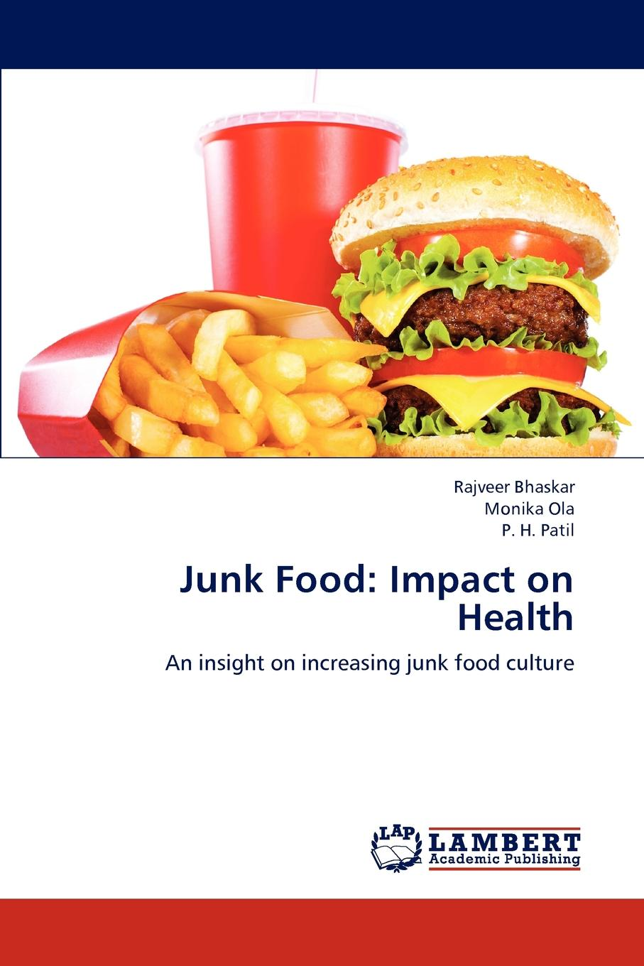 Bhaskar Rajveer, Ola Monika, Patil P. H. Junk Food. Impact on Health майка классическая printio junk food gang
