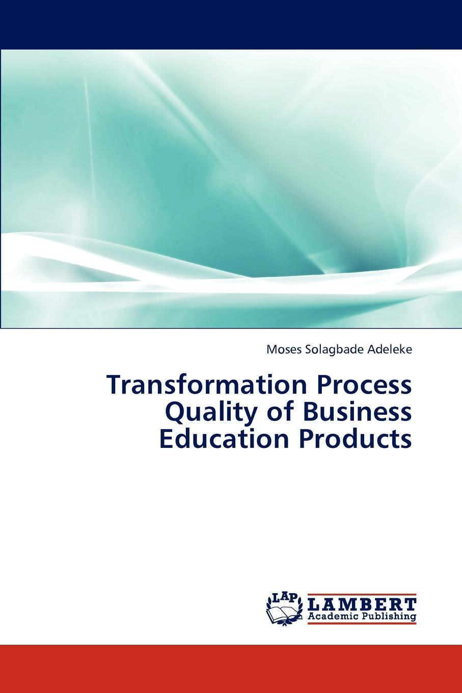 Adeleke Moses Solagbade Transformation Process Quality of Business Education Products new original 18 npn input 14 transistor output xcc 32t e plc