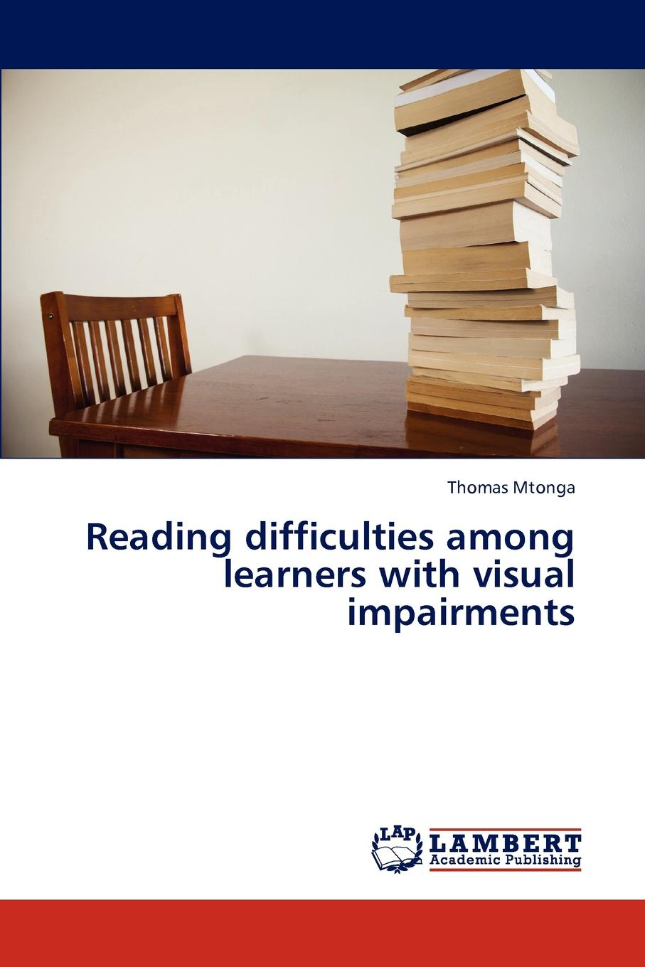 Mtonga Thomas Reading Difficulties Among Learners with Visual Impairments david kilpatrick a essentials of assessing preventing and overcoming reading difficulties