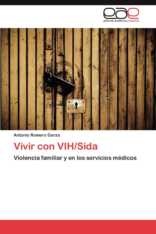 Romero Garza Antonio Vivir con VIH/Sida j page 5 page 8 page 4 page 9