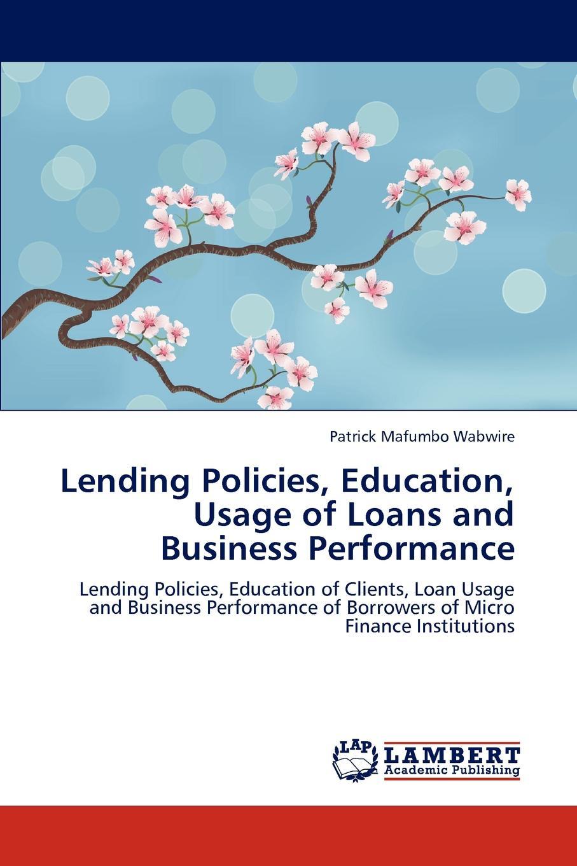 Patrick Mafumbo Wabwire Lending Policies, Education, Usage of Loans and Business Performance