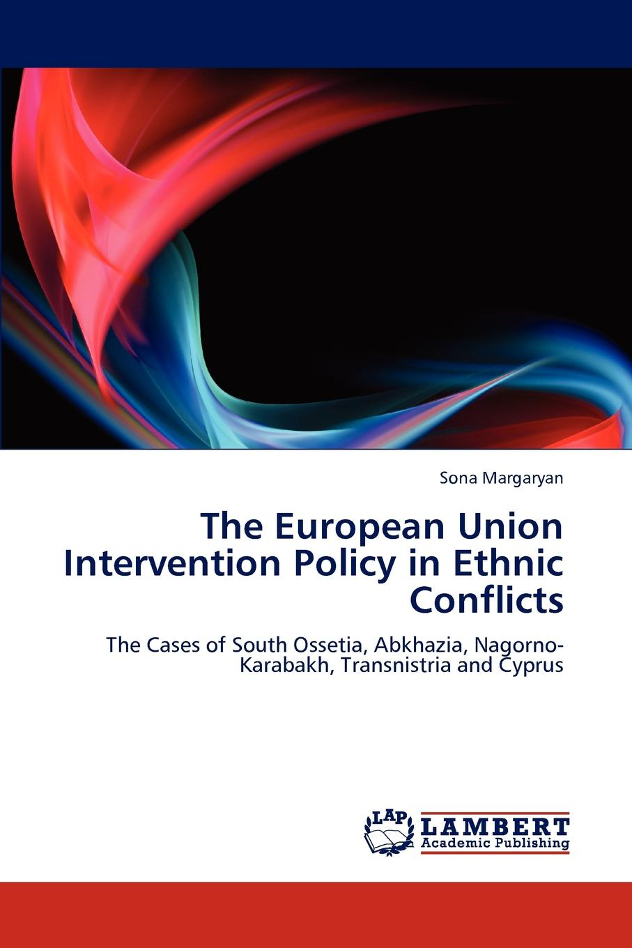 Фото - Sona Margaryan The European Union Intervention Policy in Ethnic Conflicts the african union right of intervention