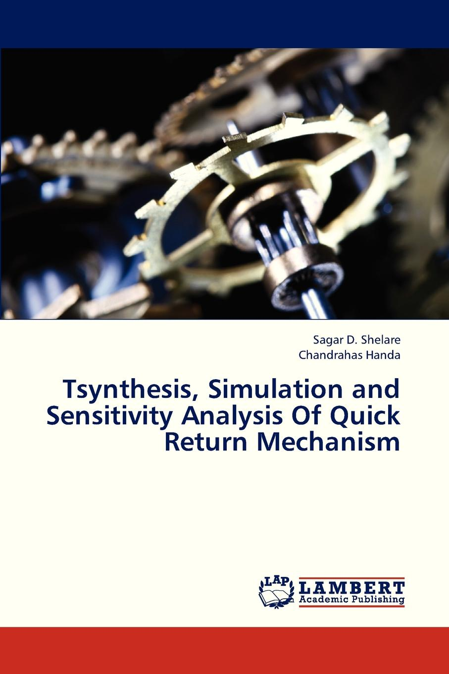 Shelare Sagar D., Handa Chandrahas Tsynthesis, Simulation and Sensitivity Analysis of Quick Return Mechanism недорго, оригинальная цена