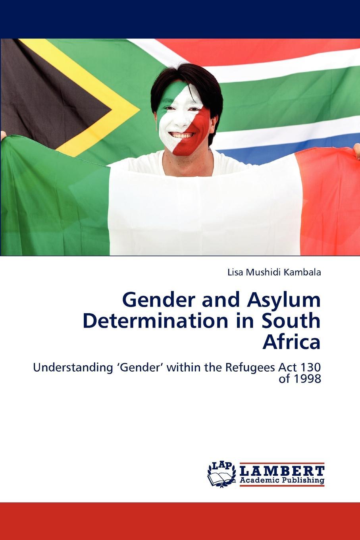 Mushidi Kambala Lisa Gender and Asylum Determination in South Africa roux m asylum