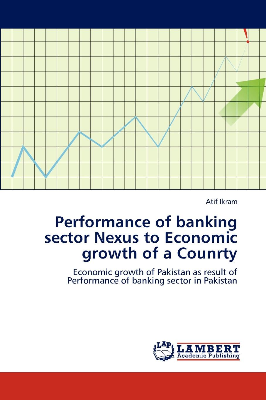 Atif Ikram Performance of Banking Sector Nexus to Economic Growth of a Counrty political violence and fdi a case study of pakistan telecom sector