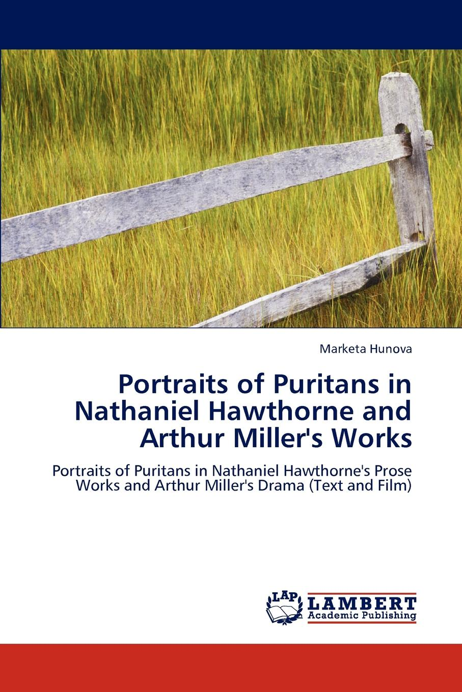 Marketa Hunova Portraits of Puritans in Nathaniel Hawthorne and Arthur Miller.s Works arthur miller serge toubiana the misfits