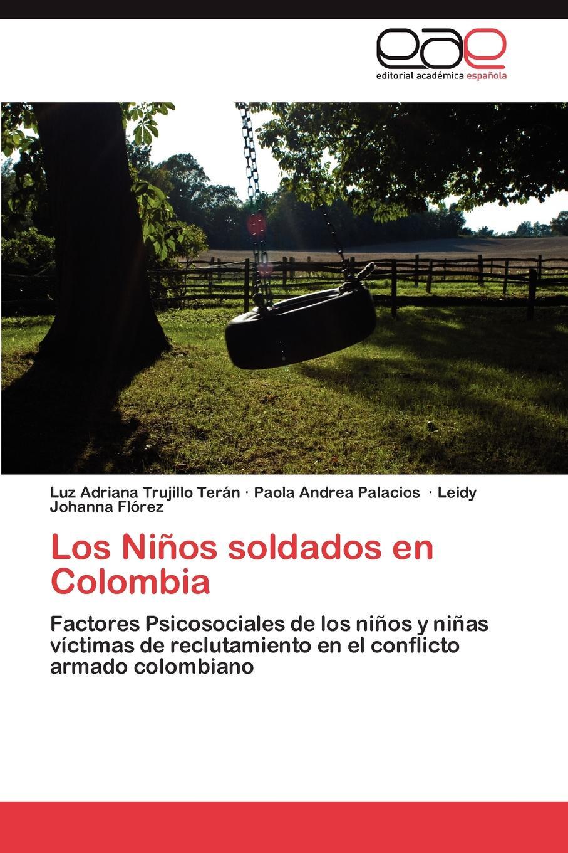 Trujillo Terán Luz Adriana, Palacios Paola Andrea, Flórez Leidy Johanna Los Ninos soldados en Colombia стоимость