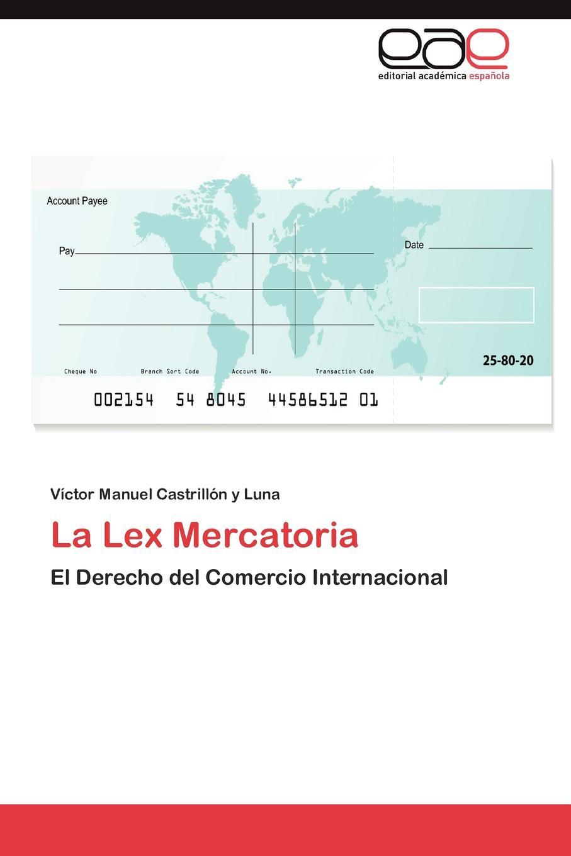 Castrillón y Luna Víctor Manuel La Lex Mercatoria francisco navarro y ledesma lecturas literarias libro de ejemplos para el estudio de la lengua y literatura espanolas