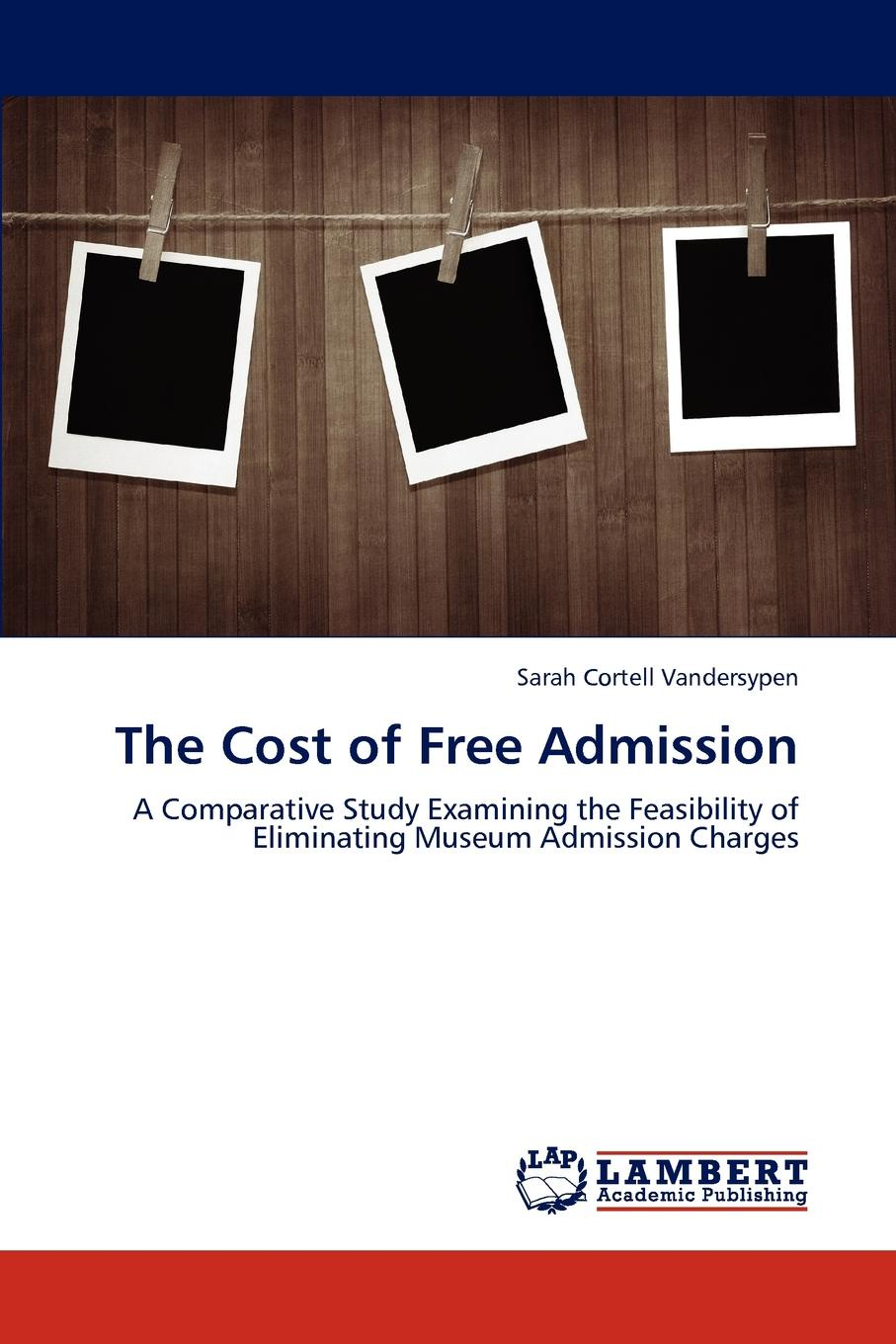 лучшая цена Sarah Cortell Vandersypen The Cost of Free Admission