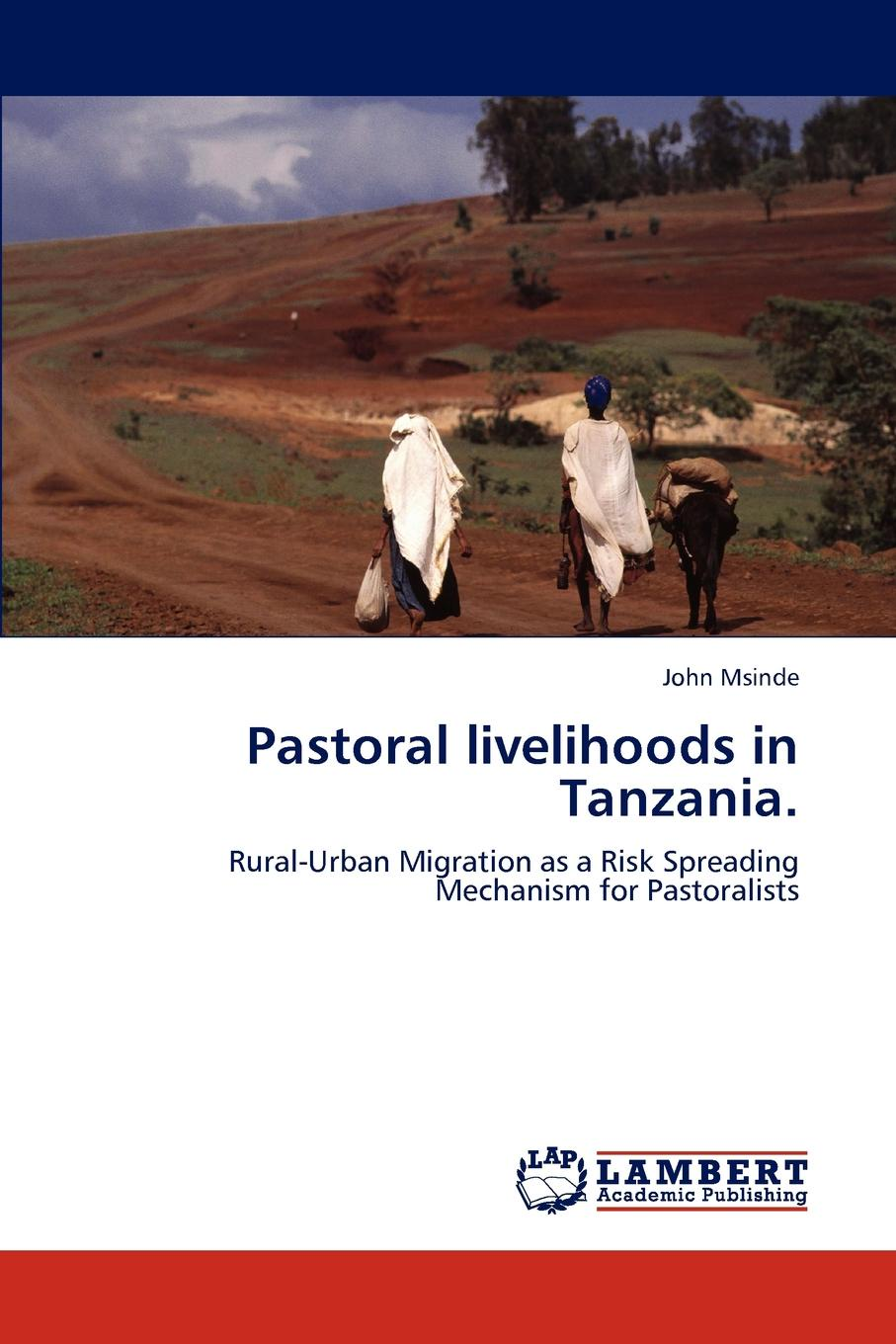 John Msinde Pastoral livelihoods in Tanzania. comparison of rural and urban quality of life of bolpur p s