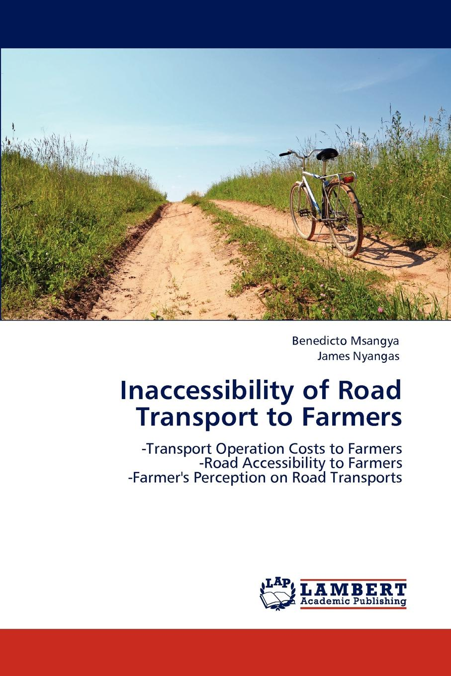 Benedicto Msangya, James Nyangas Inaccessibility of Road Transport to Farmers economic analysis of the rural labour markets in sudan