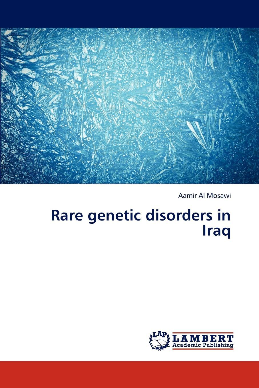 Aamir Al Mosawi Rare genetic disorders in Iraq